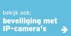 Bekijk ook: Beveiliging met IP-camera's