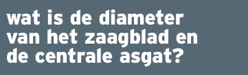 Accessoires_zaagmachine_diameter